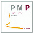Peter Mayr Project, Five songs